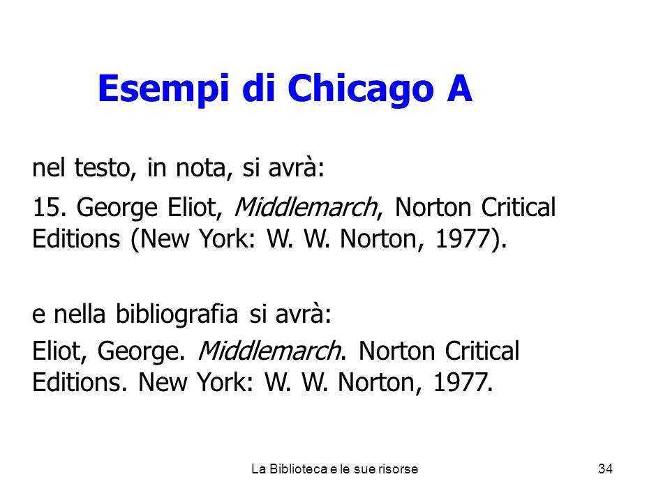 Esempi di Chicago A nel testo, in nota, si avrà: 15.