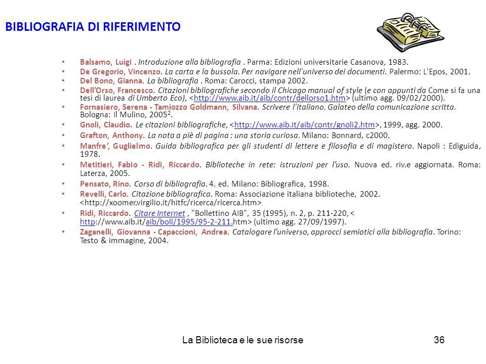 BIBLIOGRAFIA DI RIFERIMENTO Balsamo, Luigi. Introduzione alla bibliografia.