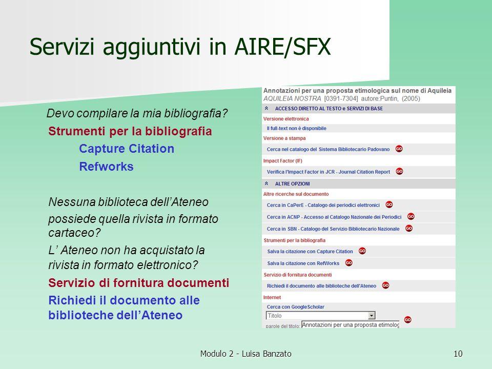 Modulo 2 - Luisa Banzato10 Servizi aggiuntivi in AIRE/SFX Devo compilare la mia bibliografia? Strumenti per la bibliografia Capture Citation Refworks