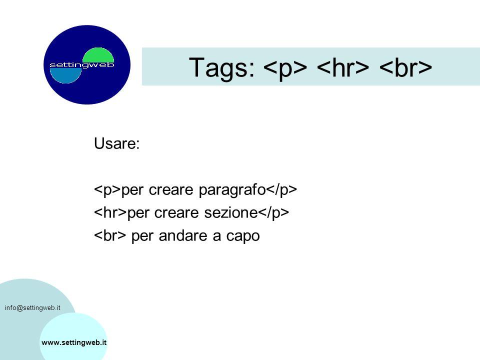 Tags: Usare: per creare paragrafo per creare sezione per andare a capo www.settingweb.it info@settingweb.it