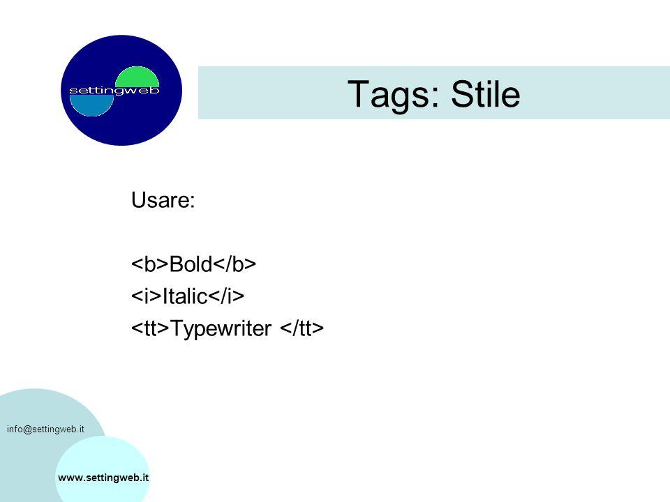 Tags: Stile Usare: Bold Italic Typewriter www.settingweb.it info@settingweb.it