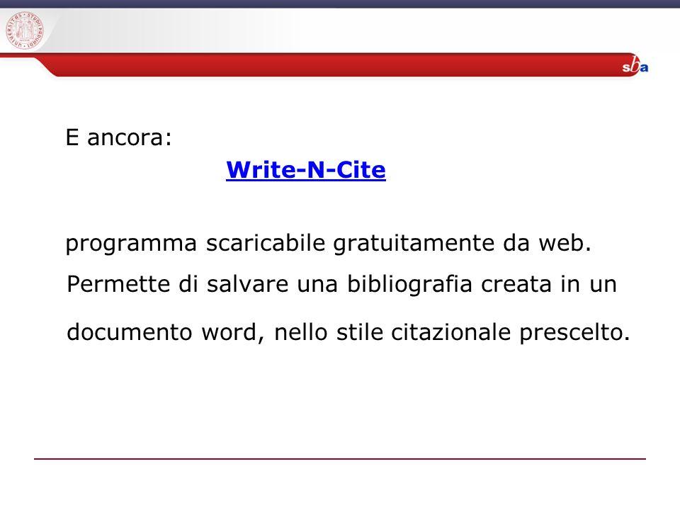 E ancora: Write-N-Cite programma scaricabile gratuitamente da web.
