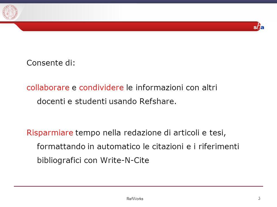 Consente di: collaborare e condividere le informazioni con altri docenti e studenti usando Refshare.