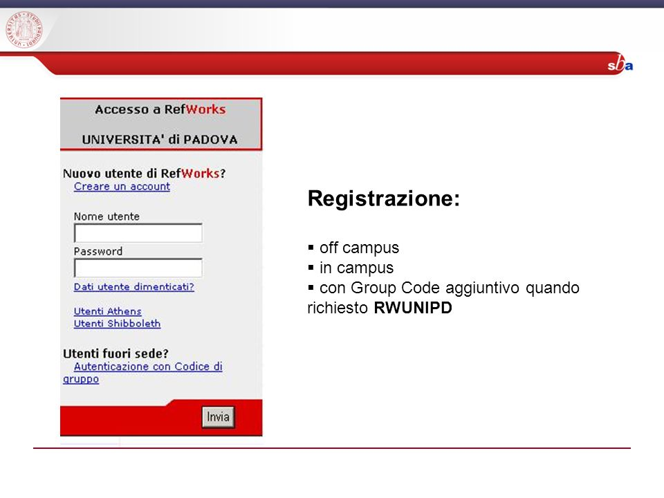 Registrazione: off campus in campus con Group Code aggiuntivo quando richiesto RWUNIPD