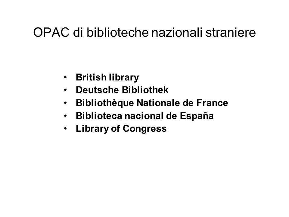 OPAC di biblioteche nazionali straniere British library Deutsche Bibliothek Bibliothèque Nationale de France Biblioteca nacional de España Library of