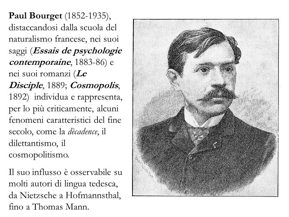 Paul Bourget (1852-1935), distaccandosi dalla scuola del naturalismo francese, nei suoi saggi (Essais de psychologie contemporaine, 1883-86) e nei suo