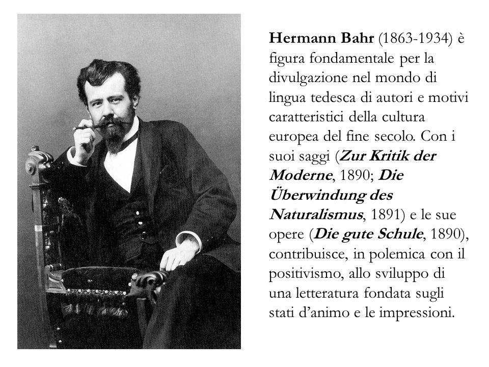 Hermann Bahr (1863-1934) è figura fondamentale per la divulgazione nel mondo di lingua tedesca di autori e motivi caratteristici della cultura europea