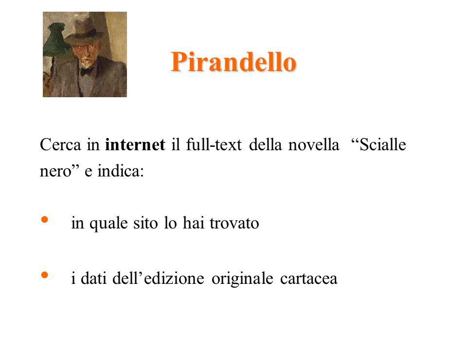 Pirandello Cerca in internet il full-text della novella Scialle nero e indica: in quale sito lo hai trovato i dati delledizione originale cartacea