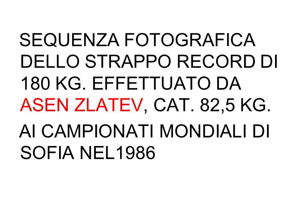 SEQUENZA FOTOGRAFICA DELLO STRAPPO RECORD DI 180 KG. EFFETTUATO DA ASEN ZLATEV, CAT. 82,5 KG. AI CAMPIONATI MONDIALI DI SOFIA NEL1986