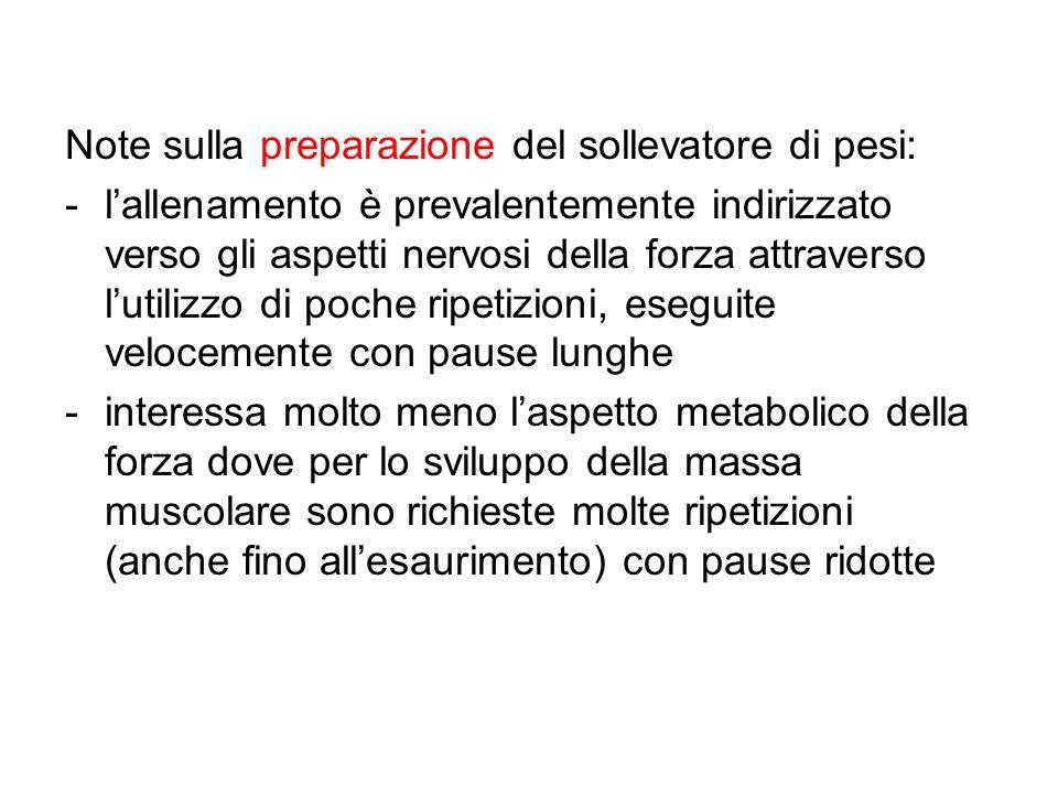 Note sulla preparazione del sollevatore di pesi: -lallenamento è prevalentemente indirizzato verso gli aspetti nervosi della forza attraverso lutilizz