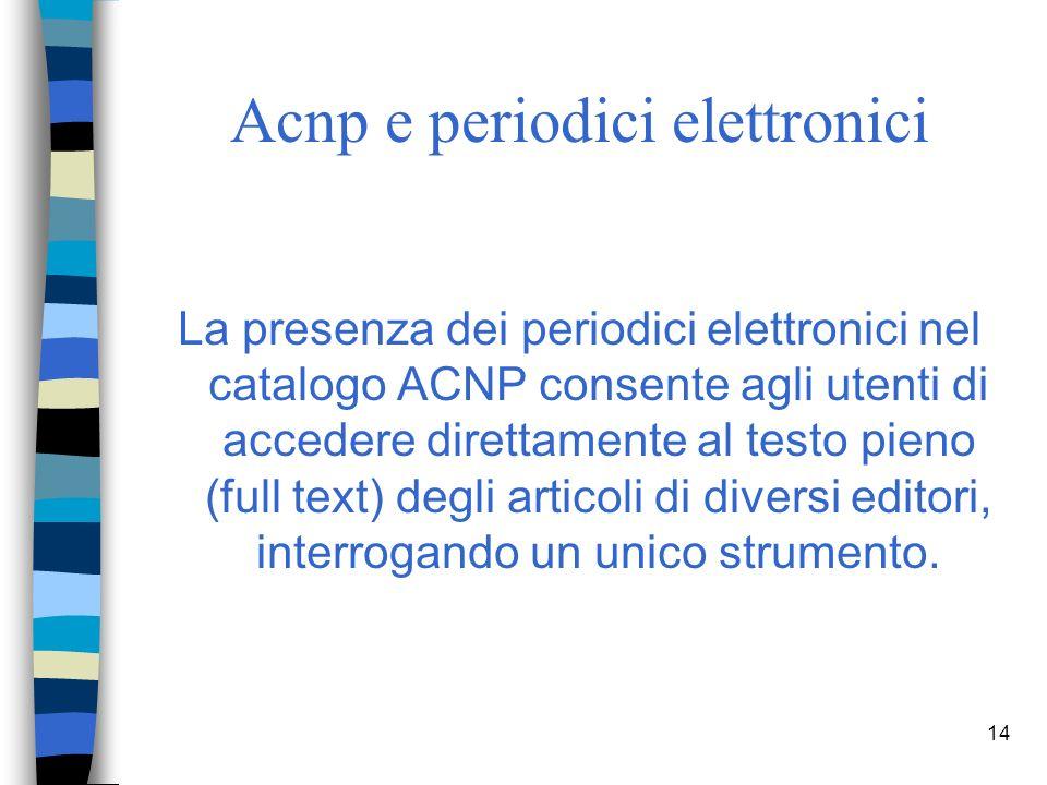 13 Periodico elettronico Un periodico elettronico, o E-Journal, è una pubblicazione seriale disponibile in rete, gratuitamente o a pagamento
