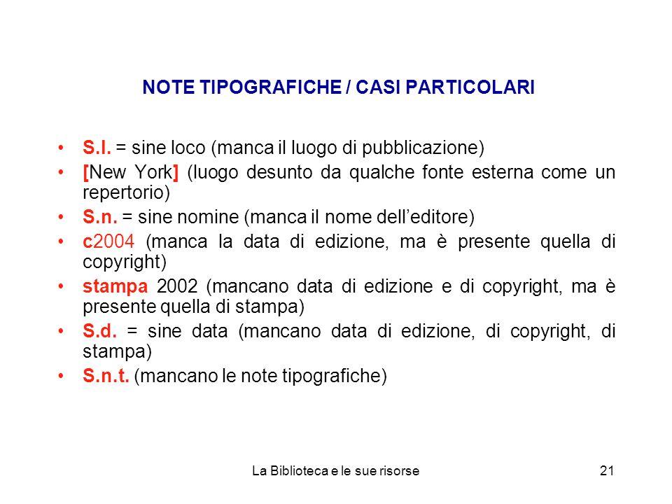 NOTE TIPOGRAFICHE / CASI PARTICOLARI S.l. = sine loco (manca il luogo di pubblicazione) [New York] (luogo desunto da qualche fonte esterna come un rep