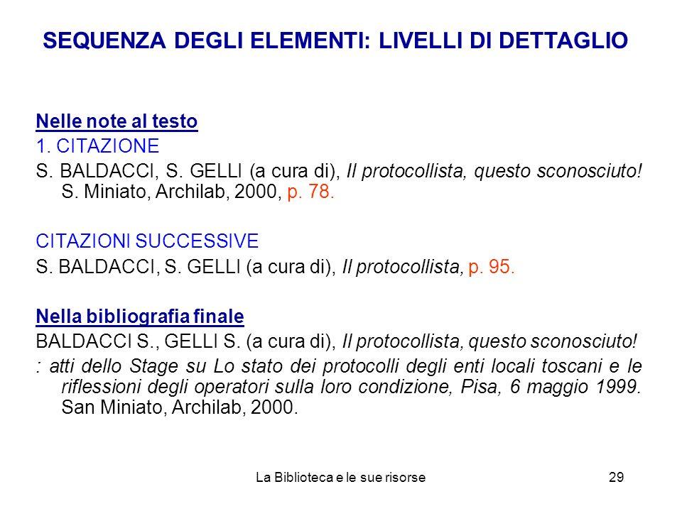 Nelle note al testo 1. CITAZIONE S. BALDACCI, S. GELLI (a cura di), Il protocollista, questo sconosciuto! S. Miniato, Archilab, 2000, p. 78. CITAZIONI