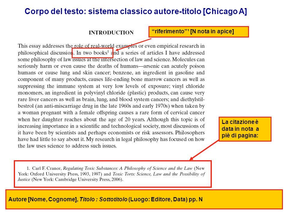 Corpo del testo: sistema classico autore-titolo [Chicago A] riferimento¹ [N nota in apice] Autore [Nome, Cognome], Titolo : Sottotitolo (Luogo: Editor