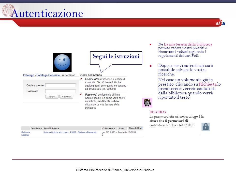 Sistema Bibliotecario di Ateneo | Università di Padova Autenticazione Ne La mia tessera della biblioteca potrete vedere vostri prestiti e rinnovare i