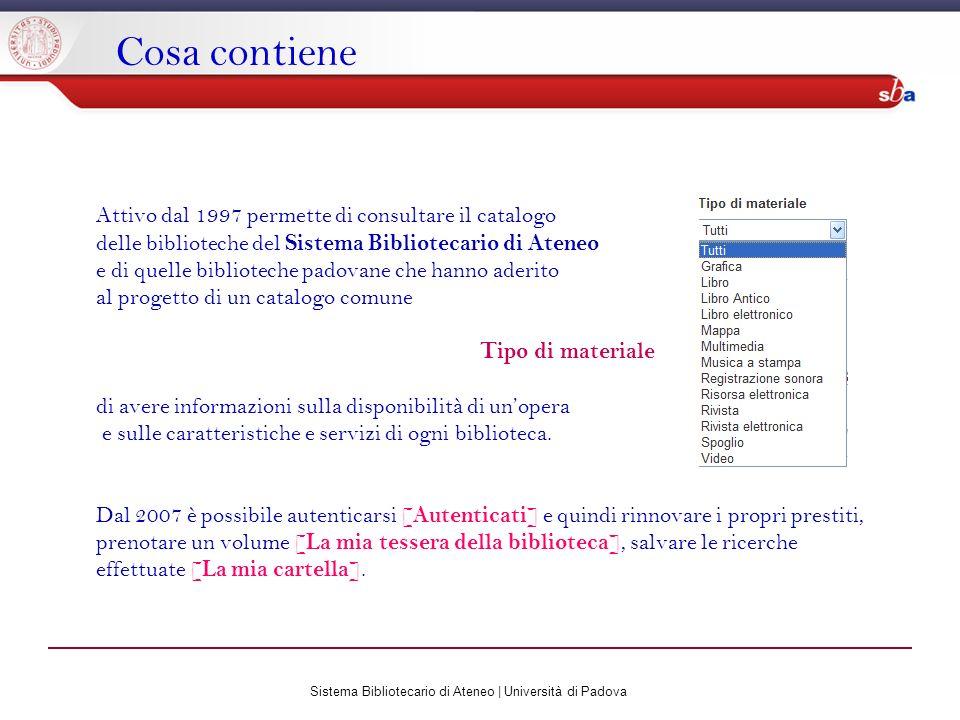Sistema Bibliotecario di Ateneo | Università di Padova Cosa contiene Attivo dal 1997 permette di consultare il catalogo delle biblioteche del Sistema
