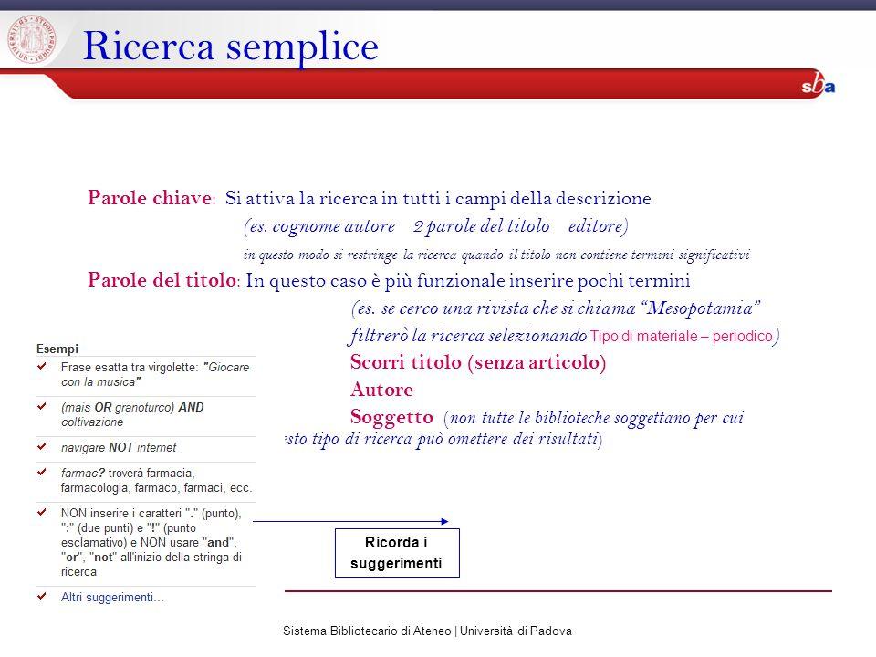Sistema Bibliotecario di Ateneo | Università di Padova Ricerca semplice Parole chiave : Si attiva la ricerca in tutti i campi della descrizione (es. c