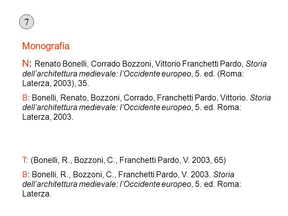 Monografia N: Renato Bonelli, Corrado Bozzoni, Vittorio Franchetti Pardo, Storia dellarchitettura medievale: lOccidente europeo, 5. ed. (Roma: Laterza