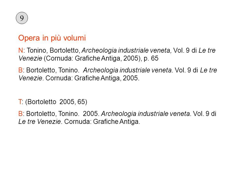 Opera in più volumi N: Tonino, Bortoletto, Archeologia industriale veneta, Vol. 9 di Le tre Venezie (Cornuda: Grafiche Antiga, 2005), p. 65 B: Bortole