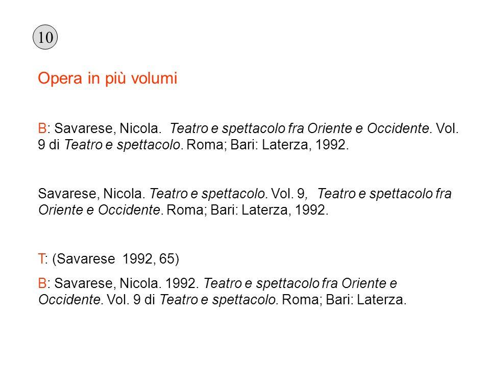 Opera in più volumi B: Savarese, Nicola. Teatro e spettacolo fra Oriente e Occidente. Vol. 9 di Teatro e spettacolo. Roma; Bari: Laterza, 1992. Savare