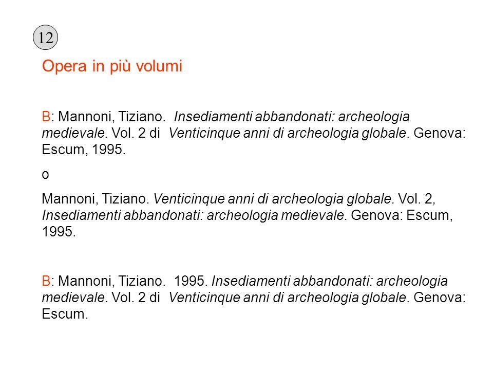 Opera in più volumi B: Mannoni, Tiziano. Insediamenti abbandonati: archeologia medievale. Vol. 2 di Venticinque anni di archeologia globale. Genova: E