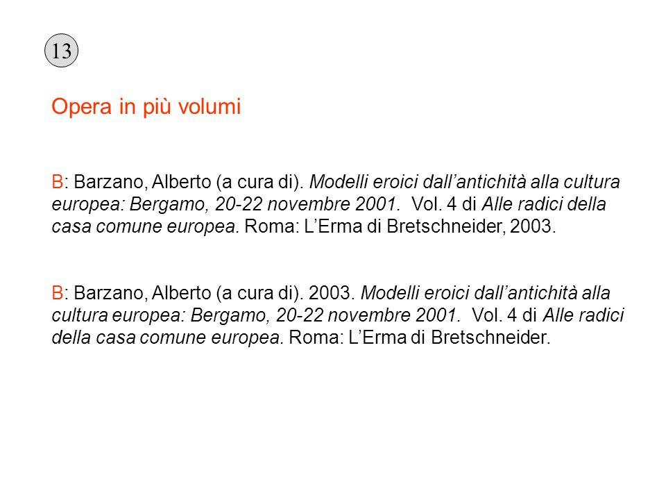 Opera in più volumi B: Barzano, Alberto (a cura di). Modelli eroici dallantichità alla cultura europea: Bergamo, 20-22 novembre 2001. Vol. 4 di Alle r