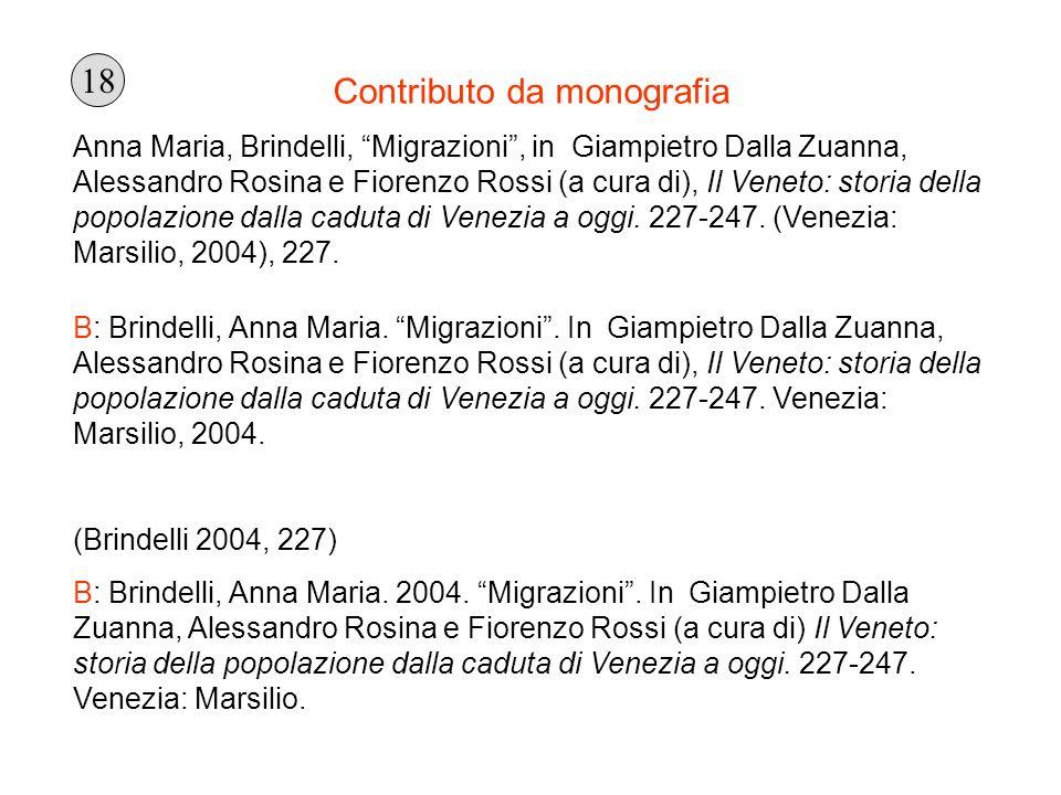 Contributo da monografia Anna Maria, Brindelli, Migrazioni, in Giampietro Dalla Zuanna, Alessandro Rosina e Fiorenzo Rossi (a cura di), Il Veneto: sto