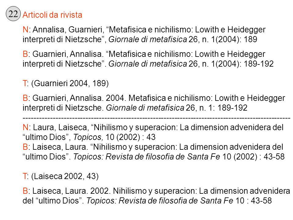 Articoli da rivista N: Annalisa, Guarnieri, Metafisica e nichilismo: Lowith e Heidegger interpreti di Nietzsche, Giornale di metafisica 26, n. 1(2004)