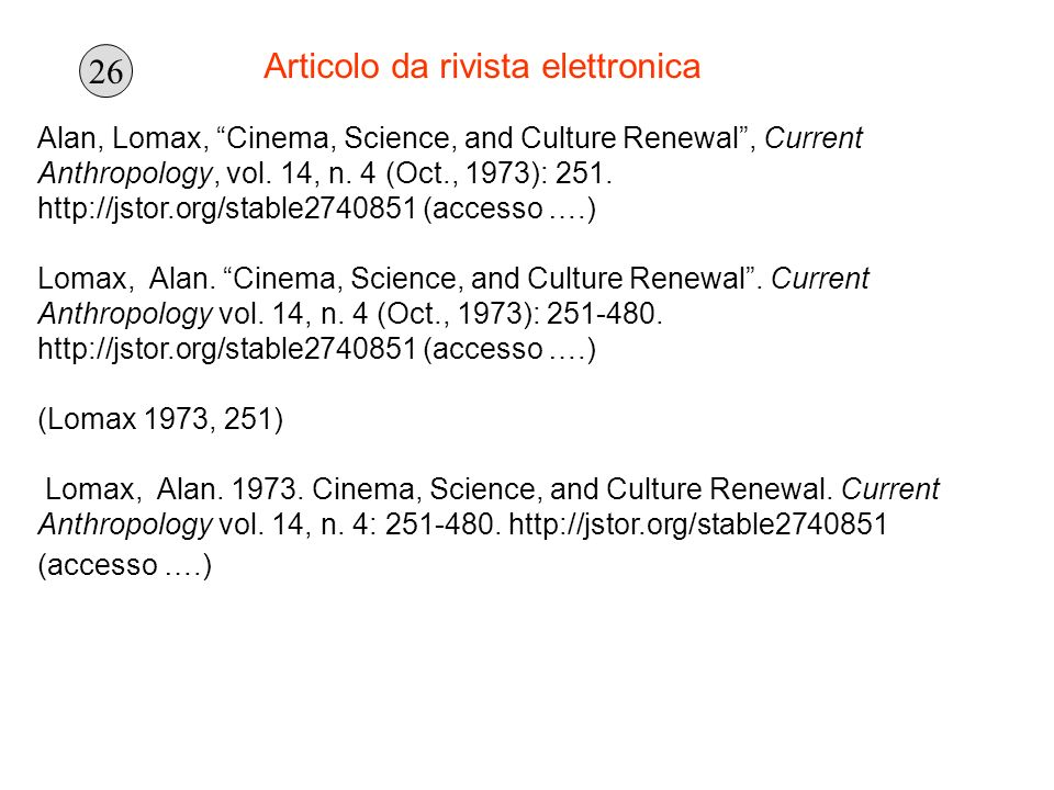 Alan, Lomax, Cinema, Science, and Culture Renewal, Current Anthropology, vol. 14, n. 4 (Oct., 1973): 251. http://jstor.org/stable2740851 (accesso ….)