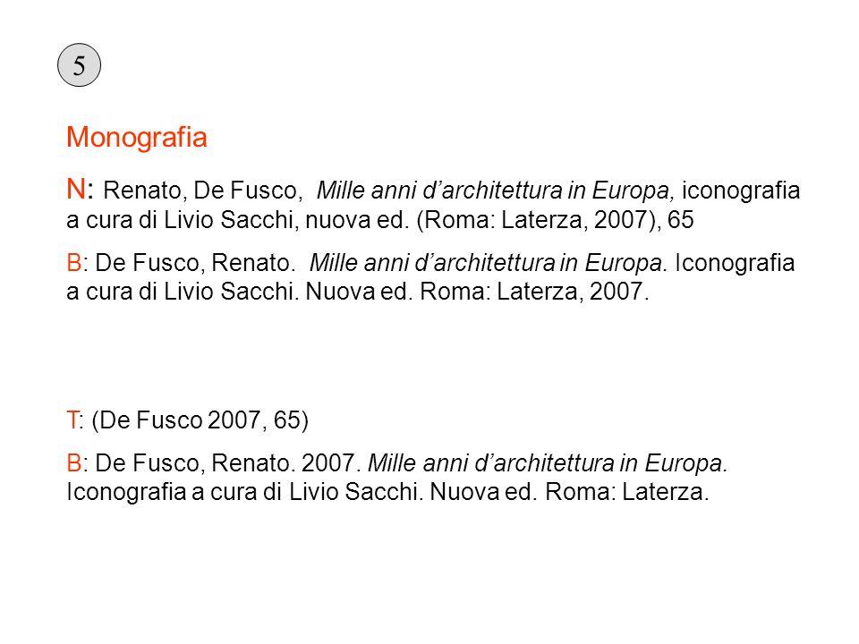 Monografia N: Renato, De Fusco, Mille anni darchitettura in Europa, iconografia a cura di Livio Sacchi, nuova ed. (Roma: Laterza, 2007), 65 B: De Fusc