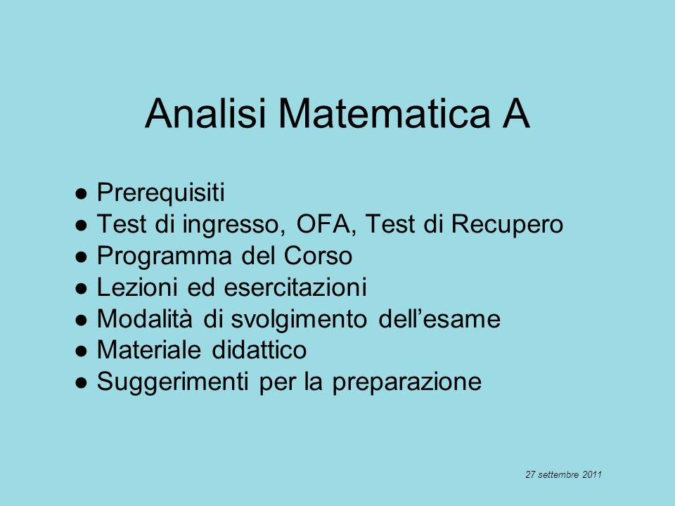 Testi consigliati M.Bramanti – C.D. Pagani – S. Salsa, ANALISI MATEMATICA 1, Zanichelli, 2008.