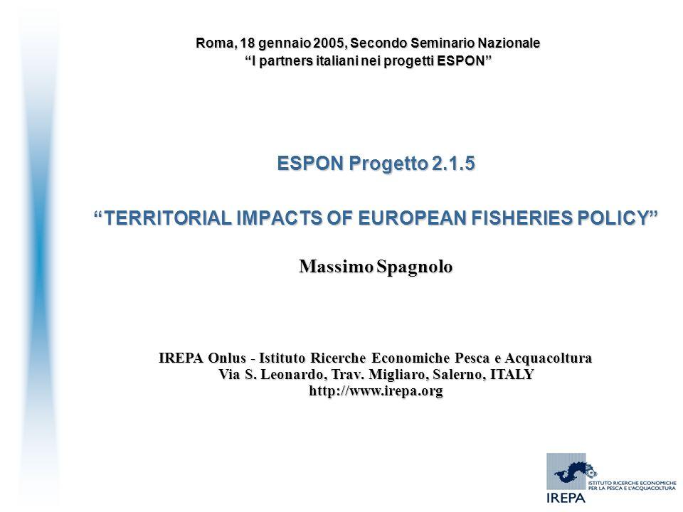 Massimo Spagnolo IREPA Onlus - Istituto Ricerche Economiche Pesca e Acquacoltura Via S. Leonardo, Trav. Migliaro, Salerno, ITALY http://www.irepa.org