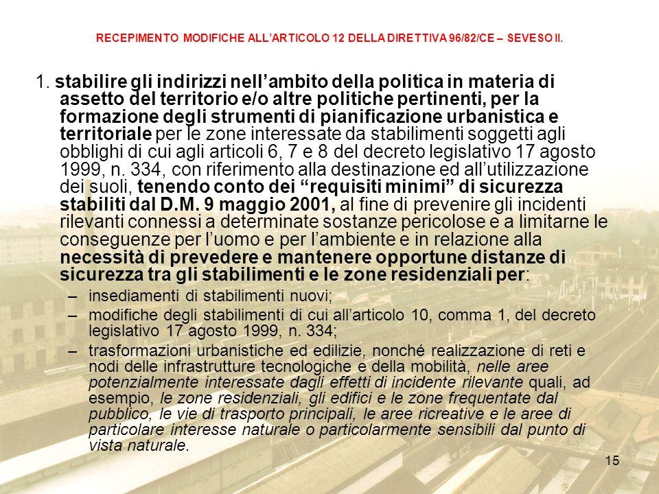 15 RECEPIMENTO MODIFICHE ALLARTICOLO 12 DELLA DIRETTIVA 96/82/CE – SEVESO II.