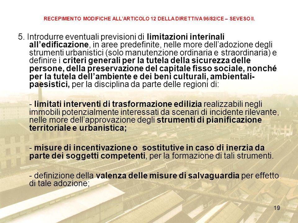 19 RECEPIMENTO MODIFICHE ALLARTICOLO 12 DELLA DIRETTIVA 96/82/CE – SEVESO II.