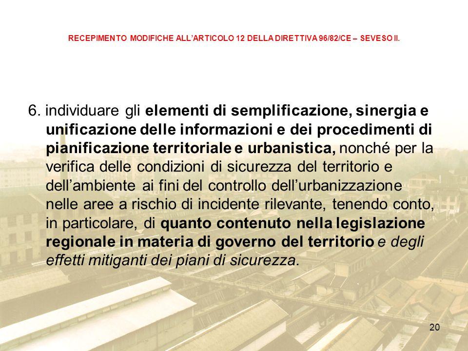 20 RECEPIMENTO MODIFICHE ALLARTICOLO 12 DELLA DIRETTIVA 96/82/CE – SEVESO II.