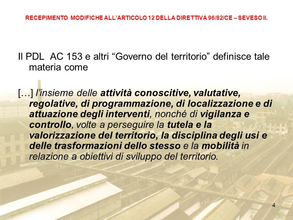 4 RECEPIMENTO MODIFICHE ALLARTICOLO 12 DELLA DIRETTIVA 96/82/CE – SEVESO II.