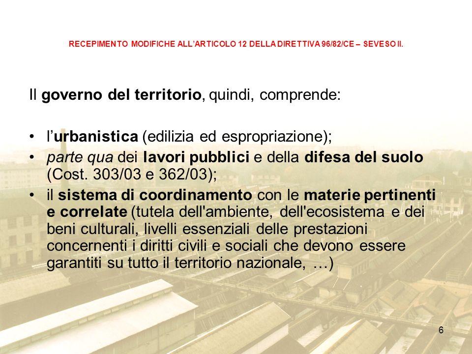 6 RECEPIMENTO MODIFICHE ALLARTICOLO 12 DELLA DIRETTIVA 96/82/CE – SEVESO II.