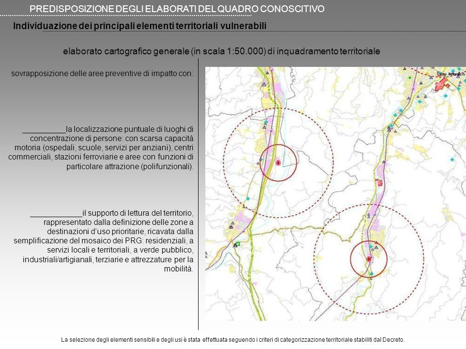 PREDISPOSIZIONE DEGLI ELABORATI DEL QUADRO CONOSCITIVO Individuazione dei principali elementi territoriali vulnerabili sovrapposizione delle aree prev