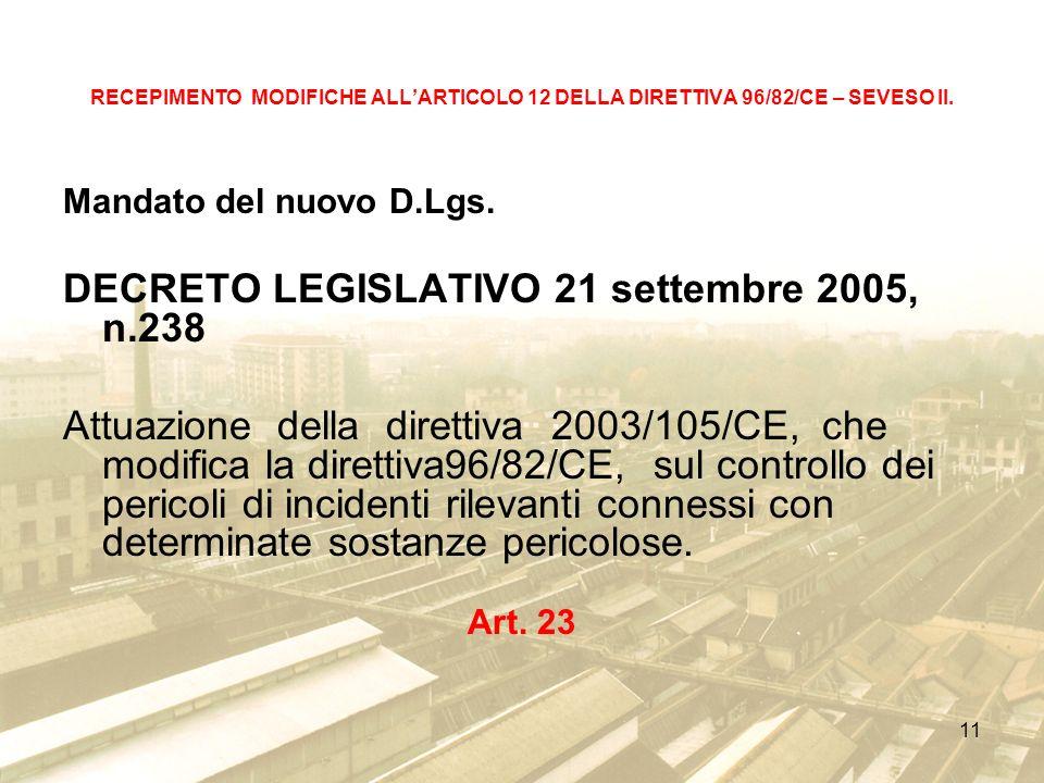 11 RECEPIMENTO MODIFICHE ALLARTICOLO 12 DELLA DIRETTIVA 96/82/CE – SEVESO II.