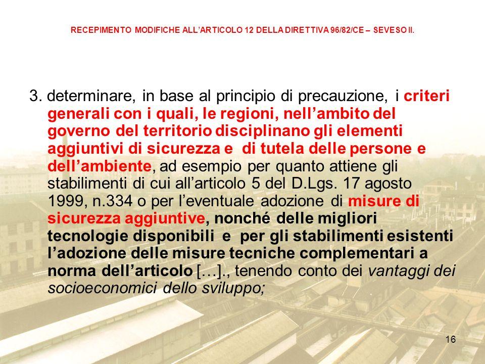 16 RECEPIMENTO MODIFICHE ALLARTICOLO 12 DELLA DIRETTIVA 96/82/CE – SEVESO II.
