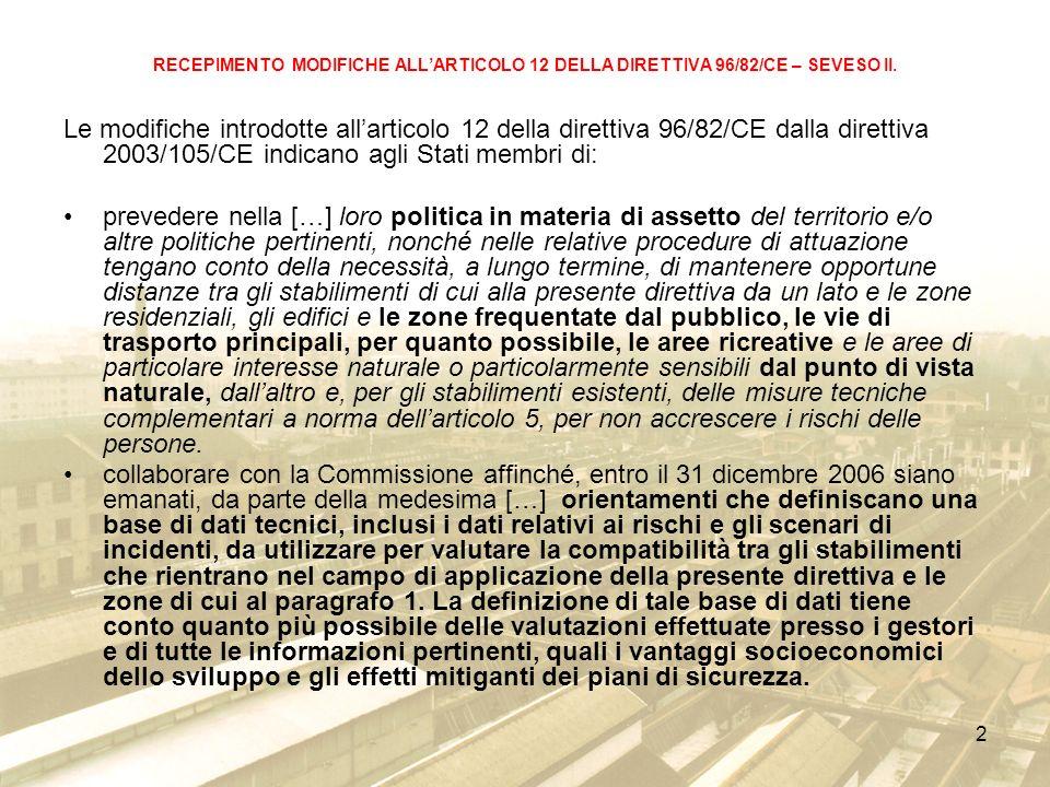 13 RECEPIMENTO MODIFICHE ALLARTICOLO 12 DELLA DIRETTIVA 96/82/CE – SEVESO II.