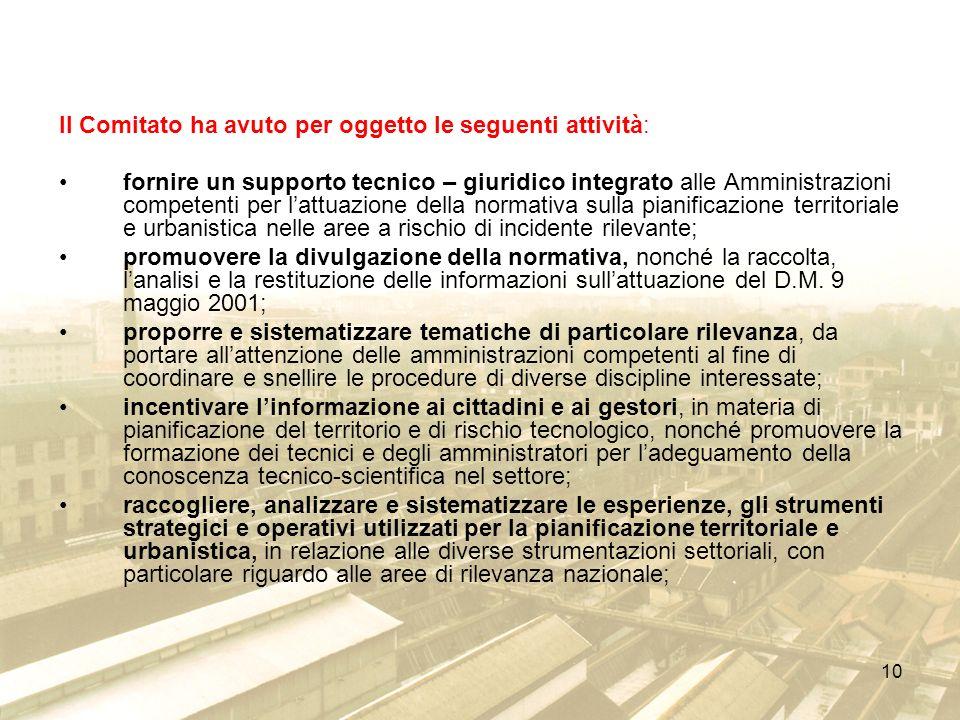 10 Il Comitato ha avuto per oggetto le seguenti attività: fornire un supporto tecnico – giuridico integrato alle Amministrazioni competenti per lattua