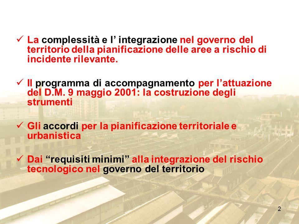 2 La complessità e l integrazione nel governo del territorio della pianificazione delle aree a rischio di incidente rilevante. Il programma di accompa
