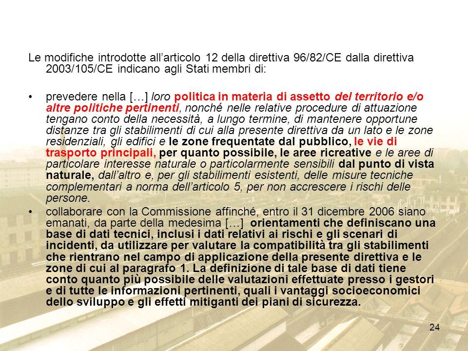 24 Le modifiche introdotte allarticolo 12 della direttiva 96/82/CE dalla direttiva 2003/105/CE indicano agli Stati membri di: prevedere nella […] loro