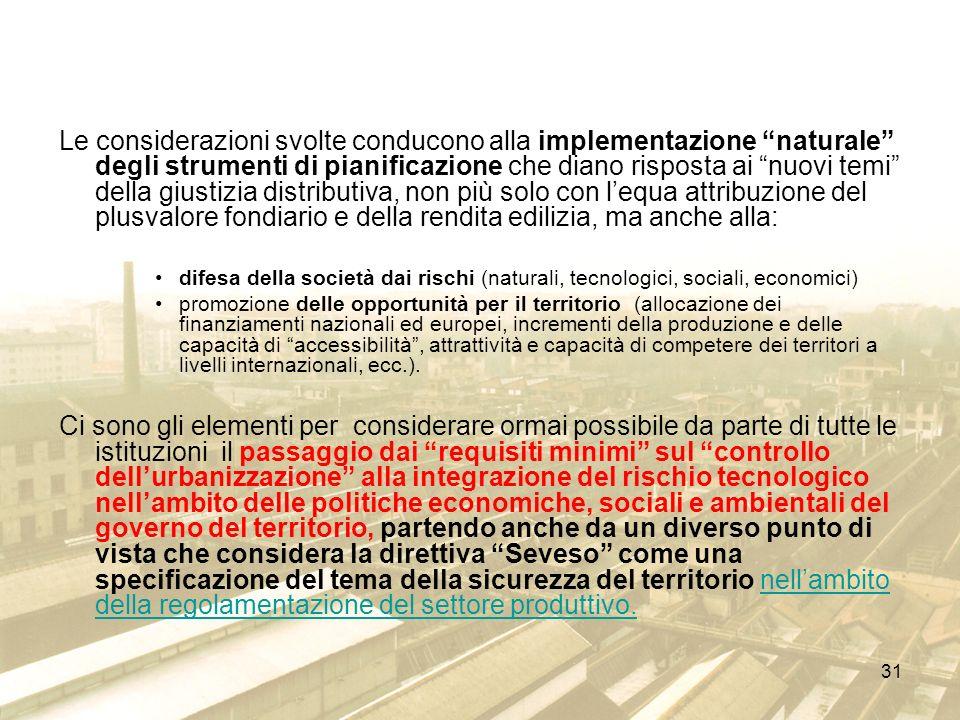 31 Le considerazioni svolte conducono alla implementazione naturale degli strumenti di pianificazione che diano risposta ai nuovi temi della giustizia
