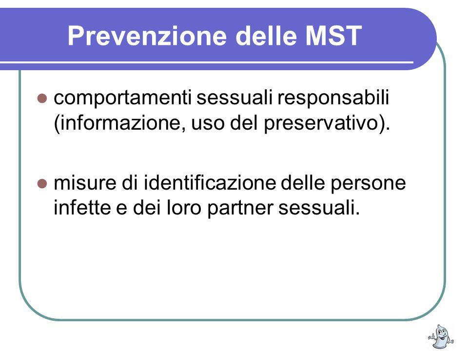 Prevenzione delle MST comportamenti sessuali responsabili (informazione, uso del preservativo). misure di identificazione delle persone infette e dei