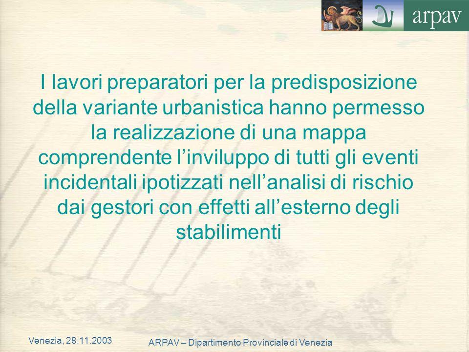 Venezia, 28.11.2003 ARPAV – Dipartimento Provinciale di Venezia I lavori preparatori per la predisposizione della variante urbanistica hanno permesso
