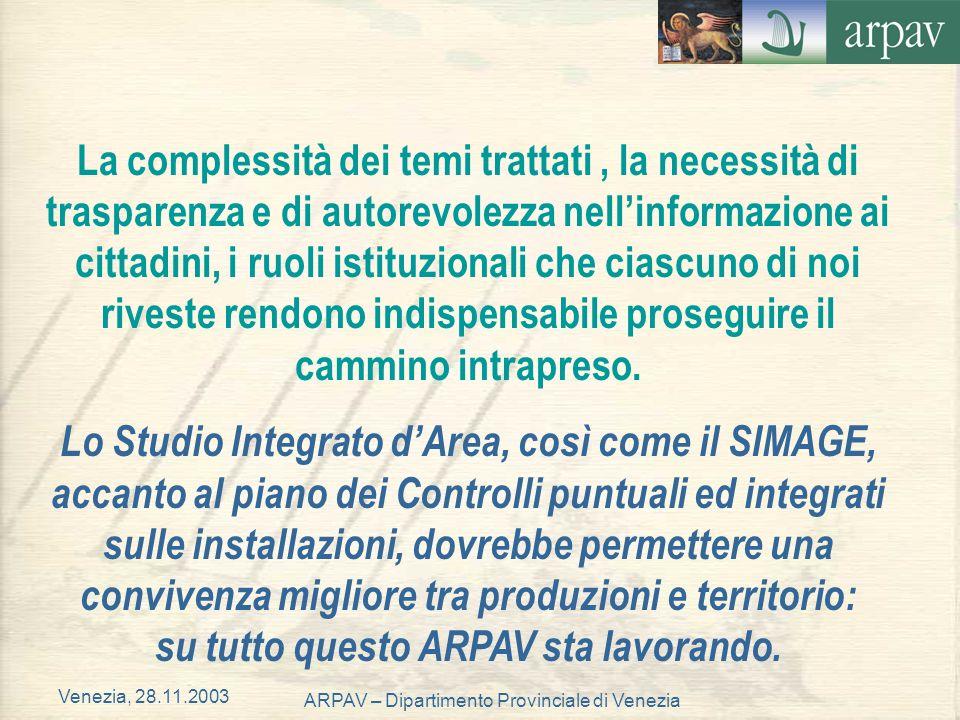 Venezia, 28.11.2003 ARPAV – Dipartimento Provinciale di Venezia La complessità dei temi trattati, la necessità di trasparenza e di autorevolezza nelli