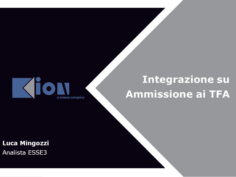 Integrazione su Ammissione ai TFA Luca Mingozzi Analista ESSE3