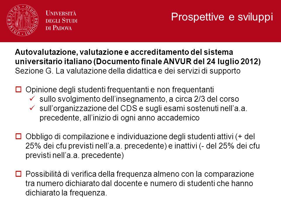 Prospettive e sviluppi Autovalutazione, valutazione e accreditamento del sistema universitario italiano (Documento finale ANVUR del 24 luglio 2012) Se